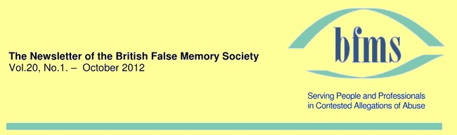 Autumn 2012 Newsletter of the British False Memory Society