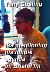 Tony Gosling at work at Bristol fm not mentioning his fundie agenda