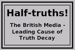 Halftruths: The British Media- Leading Cause of Truth Decay